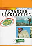 Berger, Karen: A Trailside Guide: Advanced Backpacking (Trailside Guides)