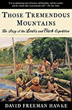 Those Tremendous Mountains: The Story of the…