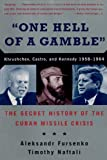 Naftali, Timothy J.: One Hell of a Gamble: Khrushchev, Castro, and Kennedy, 1958-1964
