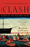 Walter LaFeber: The Clash: U.S.-Japanese Relations Throughout History