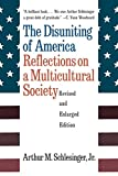 Schlesinger, Arthur Meier: The Disuniting of America: Reflections on a Multicultural Society (Revised and Enlarged Edition)