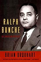 Ralph Bunche: An American Odyssey by Brian…