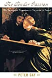 Gay, Peter: The Bourgeois Experience: Victoria to Freud  The Tender Passion