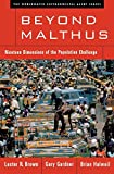 Brown, Lester R.: Beyond Malthus: Nineteen Dimensions of the Population Challenge