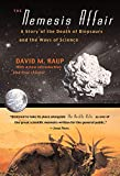 Raup, David M.: The Nemesis Affair: A Story of the Death of Dinosaurs and the Ways of Science
