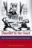 Sevilla, Charles M.: Disorder in the Court: Great Fractured Moments in Courtroom History