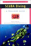 Berger, Karen: Scuba Diving: A Trailside Guide