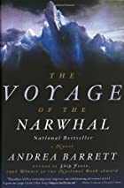 Voyage of the Narwhal: A Novel by Andrea…