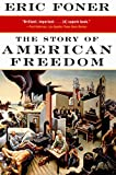 Foner, Eric: The Story of American Freedom