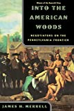 Merrell, James Hart: Into the American Woods: Negotiators on the Pennsylvania Frontier
