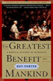 Porter, Roy: The Greatest Benefit to Mankind: A Medical History of Humanity