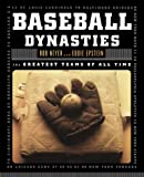 Epstein, Eddie: Baseball Dynasties: The Greatest Teams of All Time