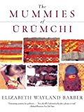 Barber, E. J. W.: Mummies of Urumchi