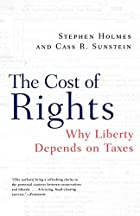 The Cost of Rights: Why Liberty Depends on…