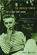 The Broken Tower: The Life of Hart Crane by…