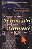 Wertheim, Margaret: Pearly Gates of Cyberspace: A History of Space from Dante to the Internet