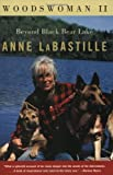 Labastille, Anne: Woodswoman II: Beyond Black Bear Lake