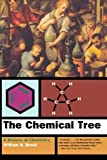 William H. Brock: The Chemical Tree: A History of Chemistry (The Norton History of Science)