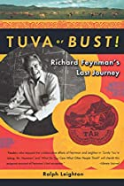 Tuva or Bust! Richard Feynman's Last Journey&hellip;