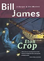 Eton Crop: A Harpur & Iles Mystery by Bill…