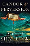 Shattuck, Roger: Candor and Perversion: Literature, Education, and the Arts (Norton Paperback)