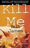 James, Bill: Kill Me