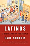 Shorris, Earl: Latinos: A Biography of the People