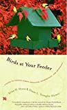 Dunn, Erica H.: Birds at Your Feeder: A Guide to Feeding Habits, Behavior, Distribution and Abundance