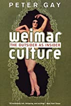 Weimar Culture: The Outsider as Insider by…