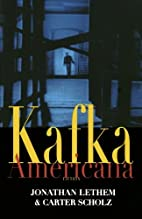 Kafka Americana: Fiction by Jonathan Lethem