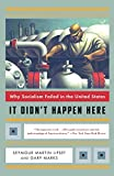 Lipset, Seymour M.: It Didn&#39;t Happen Here: Why Socialism Failed in the United States