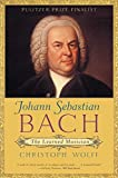 Wolff, Christoph: Johann Sebastian Bach: The Learned Musician