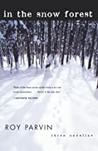 In the Snow Forest: Three Novellas by Roy…