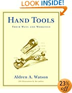 Hand Tools: Their Ways and Workings