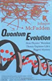 McFadden, Johnjoe: Quantum Evolution: How Physics' Weirdest Theory Explains Life's Biggest Mystery