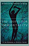 Carnes, Bruce A.: The Quest for Immortality: Science at the Frontiers of Aging