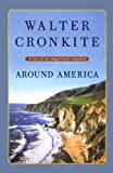 Cronkite, Walter: Around America: A Tour of Our Magnificent Coastline
