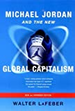 Walter LaFeber: Michael Jordan and the New Global Capitalism (New Edition)
