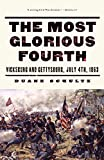Schultz, Duane: The Most Glorious Fourth: Vicksburg and Gettysburg, July 4, 1863