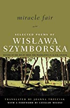 Miracle Fair: Selected Poems of Wislawa…