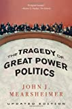 John J. Mearsheimer: The Tragedy of Great Power Politics