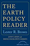 Brown, Lester R.: The Earth Policy Reader