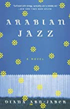 Arabian Jazz: A Novel by Diana Abu-Jaber