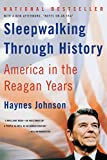 Johnson, Haynes: Sleepwalking Through History: America in the Reagan Years