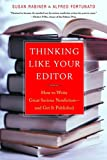 Rabiner, Susan: Thinking Like Your Editor: How to Write Great Serious Nonfiction and Get It Published