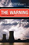 Gray, Mike: The Warning: Accident at Three Mile Island A Nuclear Omen for the Age of Terror