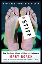 Stiff: The Curious Lives of Human Cadavers&hellip;