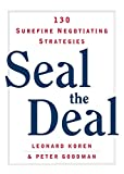 Goodman, Peter: Seal the Deal: 130 Surefire Negotiating Strategies