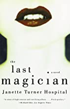 The Last Magician: A Novel by Janette Turner…