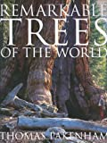 Pakenham, Thomas: Remarkable Trees of the World